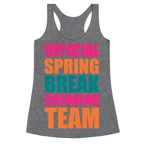 Official Spring Break Drinking Team Racerback Tank Top