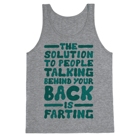The Solution To People Talking Behind Your Back Tank Top