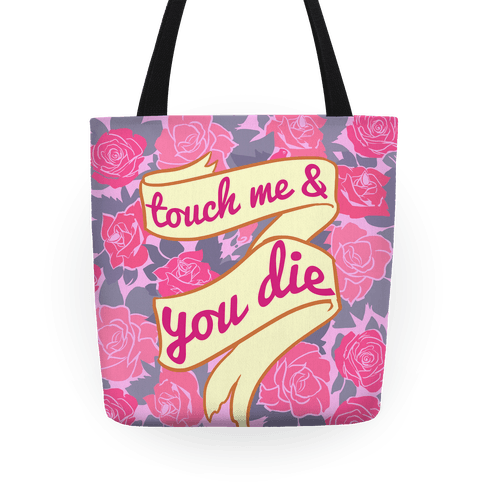 Touch Me & You Die Tote