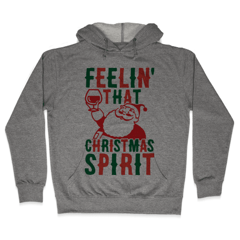 Feelin' That Christmas Spirit Hooded Sweatshirt