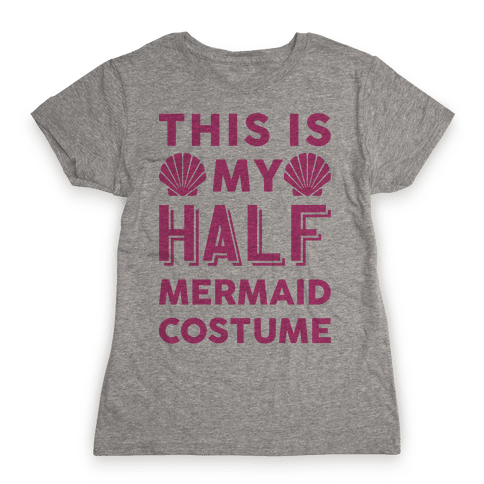 This Is My Half Mermaid Costume Womens T-Shirt