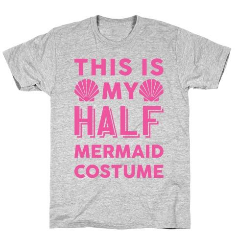 This Is My Half Mermaid Costume T-Shirt