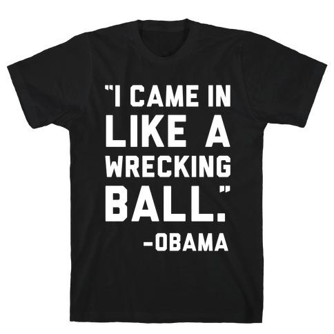 Wrecking Ball Obama T-Shirt