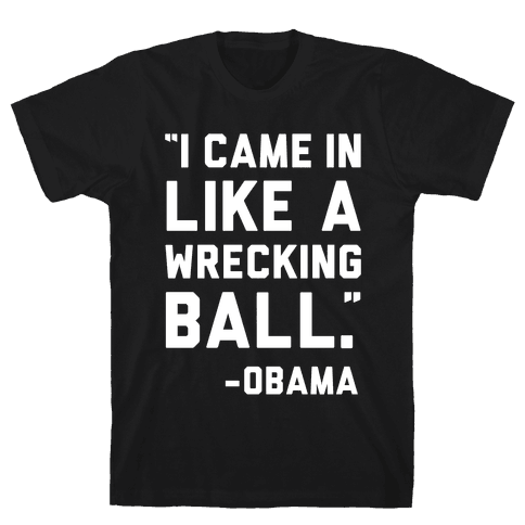 Wrecking Ball Obama Mens T-Shirt