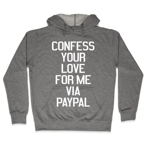 Confess Your Love Hooded Sweatshirt
