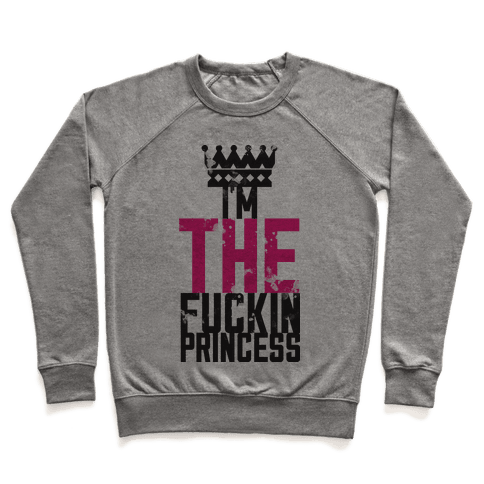 I'm THE F***in Princess Pullover