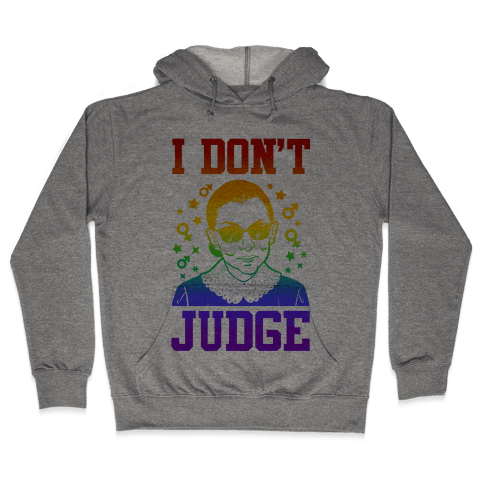 I Don't Judge Hooded Sweatshirt