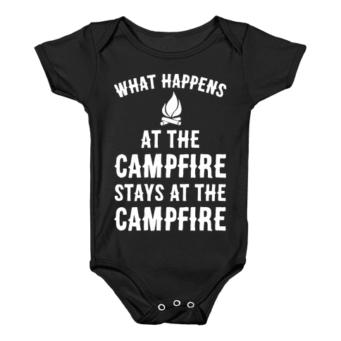 What Happens At The Campfire Stays At The Campfire Baby Onesy