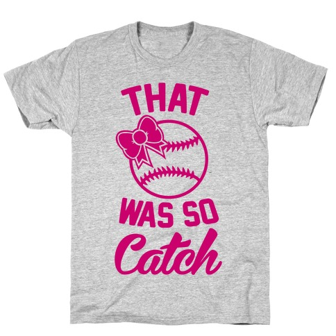 That Was So Catch T-Shirt