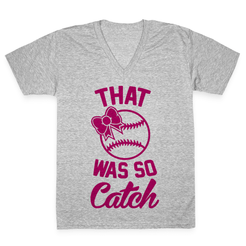 That Was So Catch V-Neck Tee Shirt