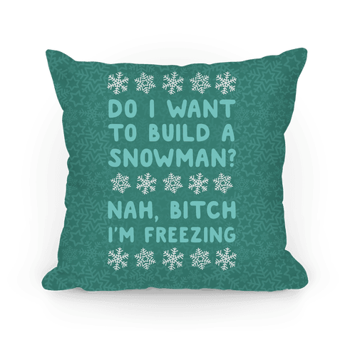 Do I Want To Build A Snowman? Pillow