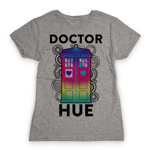 Doctor Hue (Doctor Who Parody) Womens T-Shirt