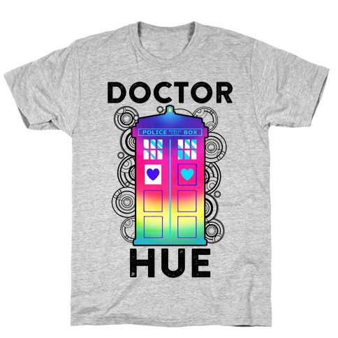 Doctor Hue (Doctor Who Parody) T-Shirt