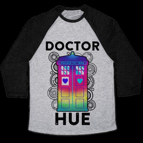 Doctor Hue (Doctor Who Parody) Baseball Tee