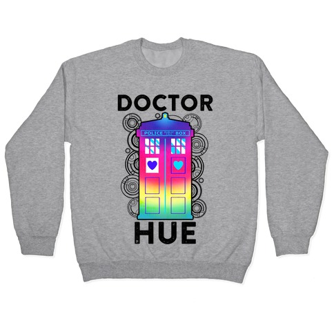 Doctor Hue (Doctor Who Parody) Pullover