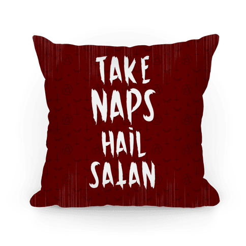 Take Naps Hail Satan Pillow