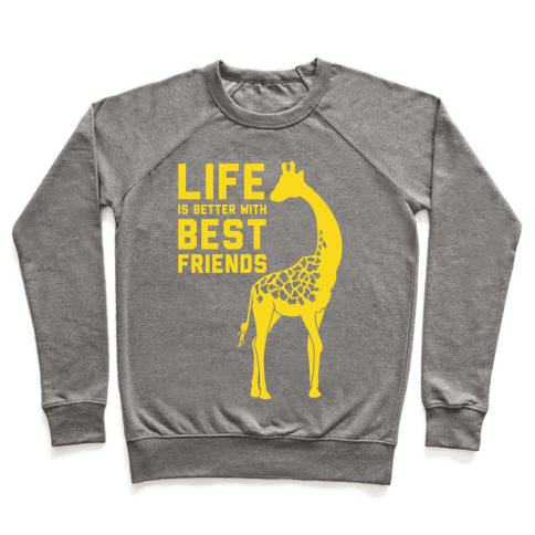 Life Is Better With Best Friends B Pullover