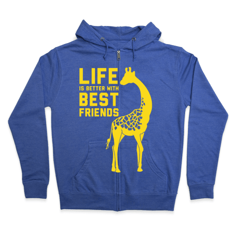 Life Is Better With Best Friends B Zip Hoodie