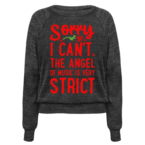 Sorry I Can't. The Angel of Music is Very Strict