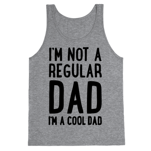 I'm Not A Regular Dad I'm A Cool Dad Tank Top