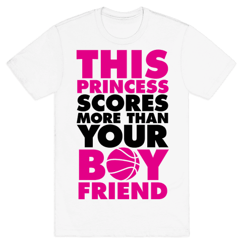 This Princess Scores More Than Your Boyfriend (Basketball) Mens T-Shirt