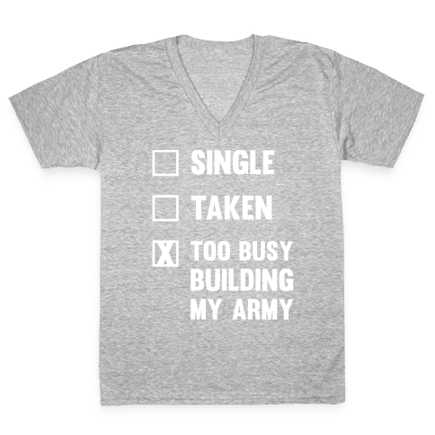 Too Busy Building My Army V-Neck Tee Shirt