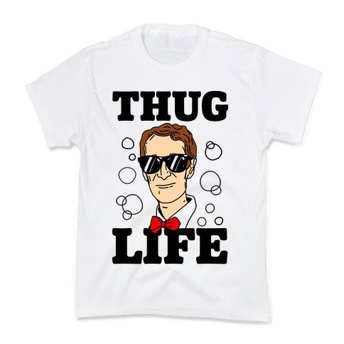 Thug Life Bill Nye Kids T-Shirt