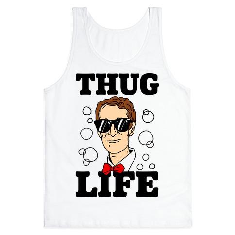 Thug Life Bill Nye Tank Top