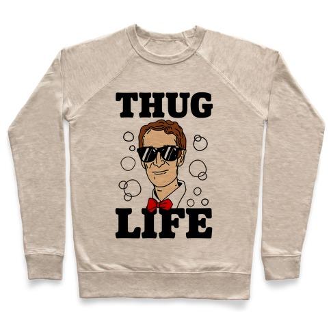 Thug Life Bill Nye Pullover