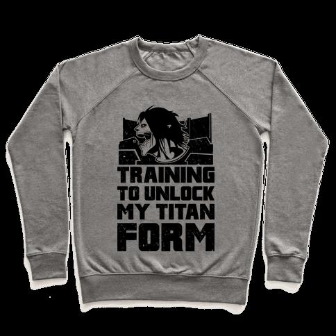 Training To Unlock My Titan Form Parody  Pullover