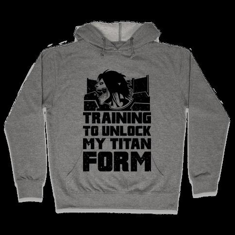 Training To Unlock My Titan Form Parody  Hooded Sweatshirt