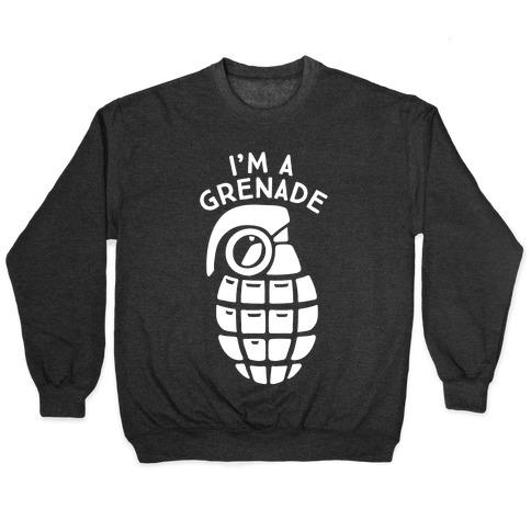 I'm A Grenade Pullover