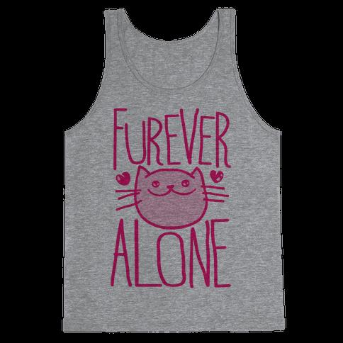 Furever Alone Tank Top