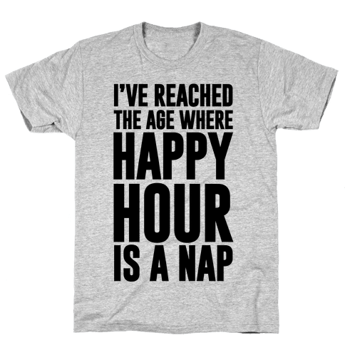 Happy Hour Is A Nap Mens T-Shirt