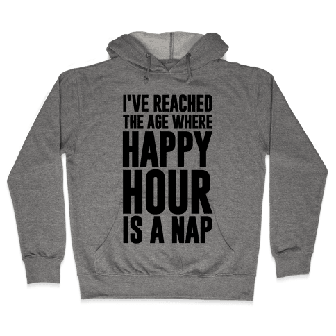 Happy Hour Is A Nap Hooded Sweatshirt