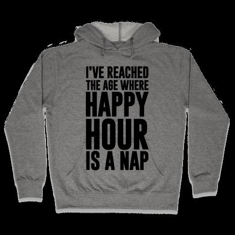 Happy Hour Is A Nap Hooded Sweatshirt