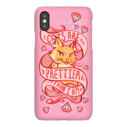 Cats are Prettier Than I Am Phone Case
