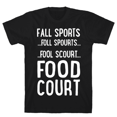 Fall Sports...Food Court Mens T-Shirt