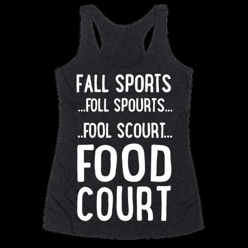Fall Sports...Food Court Racerback Tank Top
