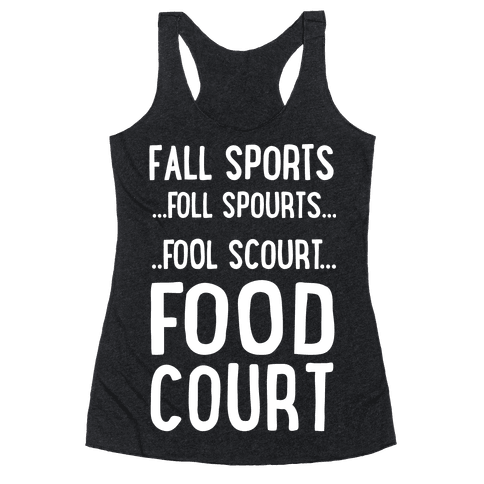 Fall Sports...Food Court Racerback Tank Top