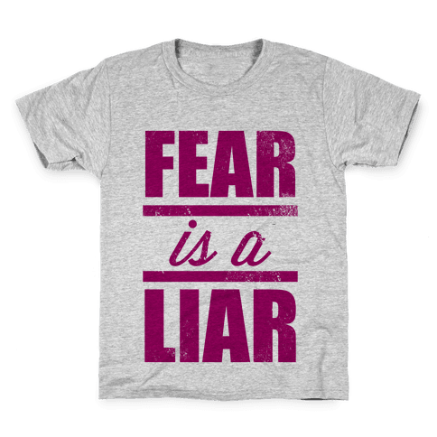 Fear Is A Liar Kids T-Shirt