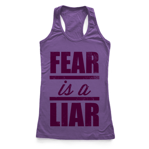 Fear Is A Liar Racerback Tank Top