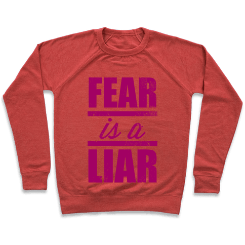 Fear Is A Liar Pullover