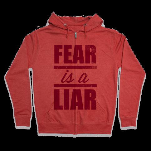 Fear Is A Liar Zip Hoodie