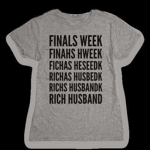 Finals Week Womens T-Shirt
