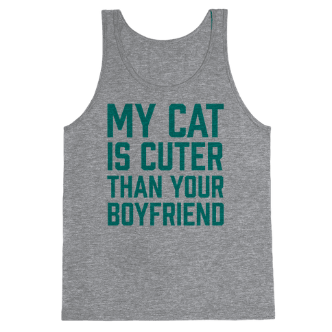 My Cat Is Cuter Than Your Boyfriend Tank Top