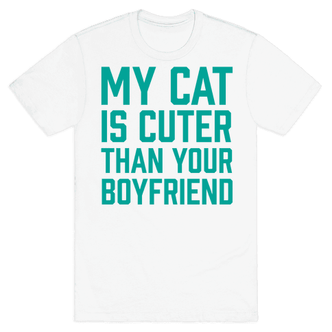 My Cat Is Cuter Than Your Boyfriend Mens T-Shirt