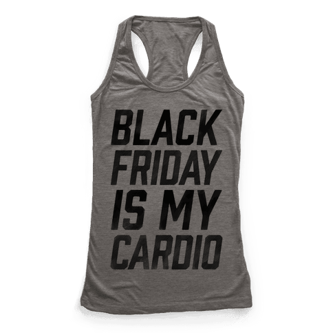 Black Friday Is My Cardio Racerback Tank Top