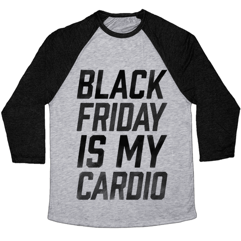 Black Friday Is My Cardio Baseball Tee