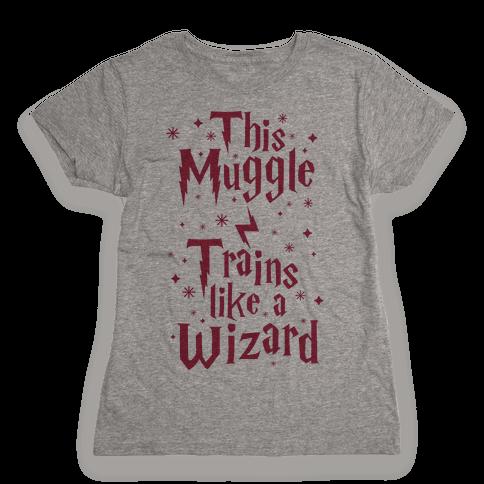 This Muggle Trains like a Wizard Womens T-Shirt